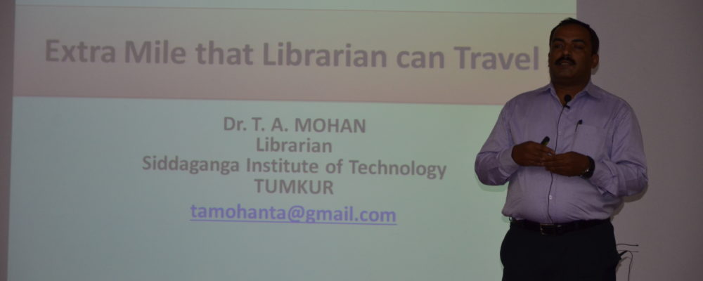 Invited talk on Extra Mile that Librarian can Travel by Dr. T.A. Mohan, Libraian,SIT, Tumakuru.