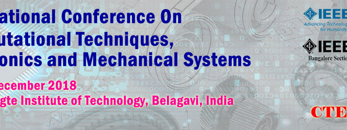 IEEE technically sponsored International Conference on Computational Techniques, Electronics and Mechanical Systems CTEMS – 18